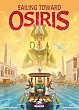 Reise zu Osiris / Sailing Toward Osiris