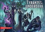 Tyrannen des Unterreichs / Tyrants of the Underdark