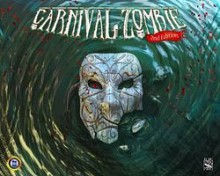 Carnival Zombie: 2nd Edition