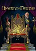 Behind the Throne / Im Schatten des Throns