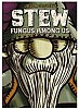 Stew: Fungus Among Us