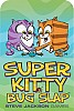 Super Kitty Bug Slap